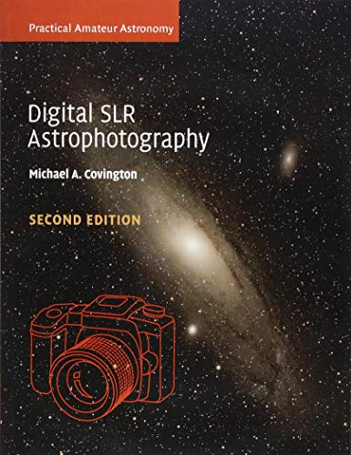 Digital SLR Astrophotography (Practical Amateur Astronomy) por Michael A. Covington