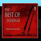 The Best Of Shehnai Vol. 1 by Ustad Bismillah Khan