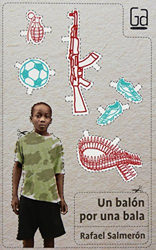Un balón por una bala (Gran Angular) por Rafael Salmerón