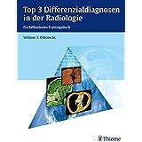 Top 3 Differenzialdiagnosen in der Radiologie: Ein fallbasiertes Trainingsbuch
