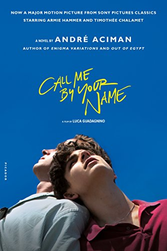 Call Me by Your Name: A Novel (English Edition) eBook: André Aciman: Amazon.es: Tienda Kindle