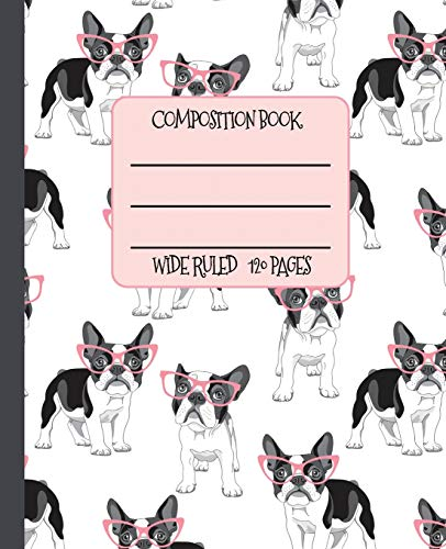 Wide Ruled Composition Book: The cutest Frenchies with pink cat eye glasses will help keep you smiling at school, work, or home while you keep your ... Animals Composition Collection, Band 9)