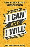 Umsetzen statt Aufschieben - 37 Taktiken und eine Strategie