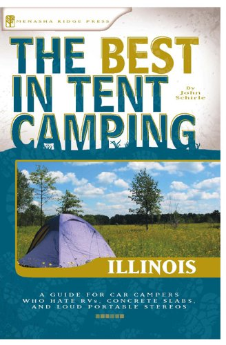 The Best in Tent Camping: Illinois: A