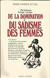 Petit dictionnaire historique et pratique de la domination et du sadisme de femmes