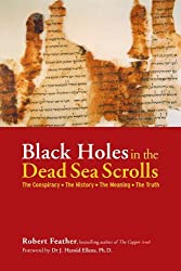 Black Holes in the Dead Sea Scrolls: The Conspiracy*The History*The Meaning*The Truth by Robert Feather (2012-09-04)