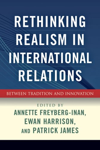 Rethinking Realism in International Relations: Between Tradition and Innovation