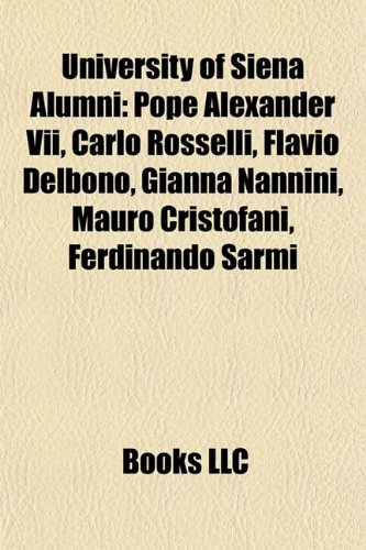 university-of-siena-alumni-pope-alexander-vii-carlo-rosselli-flavio-delbono-gianna-nannini-mauro-cri