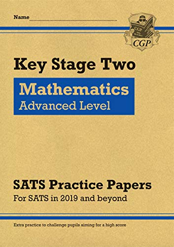 New KS2 Maths Targeted SATS Practice Papers: Advanced Level (for the 2020 tests)