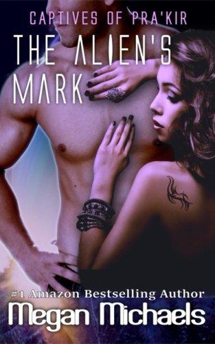 The Alien's Mark: Volume 4 (Captives of Pra'kir)