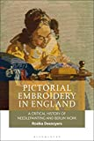 Pictorial Embroidery in England: A Critical History of Needlepainting and Berlin Work (English Edition)