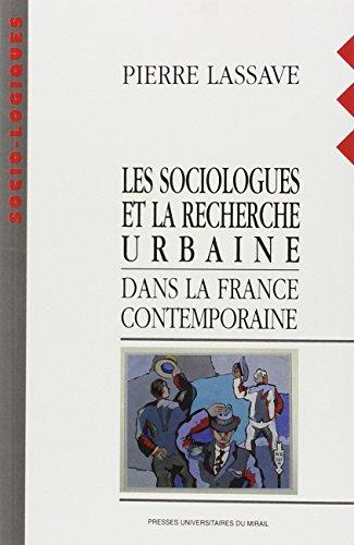 Les sociologues et la recherche urbaine dans la France contemporaine par Lassave