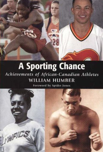 Sporting Chance: Achievements of African-Canadian Athletes by Humber, William published by Natural Heritage Books (2004)