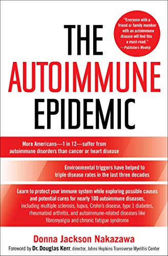 The Autoimmune Epidemic: Bodies Gone Haywire in a World Out of Balance--and the Cutting-Edge Science that Promises Hope (English Edition) -