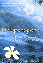 Ho'oponopono: The Hawaiian Forgiveness Ritual as the Key to Your Life's Fulfillment by Ulrich E. Dupr? (2012-09-01)