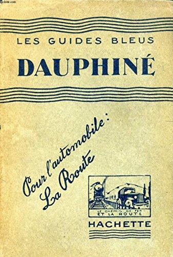 DAUPHINE (LES GUIDES BLEUS) par PAILLON MAURICE MONMARCHE MARCEL