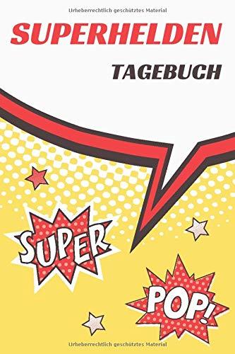 Superhelden Tagebuch: Das 120 Seiten linierte Notizbuch ca. A5 Format. Perfektes Geschenk für...