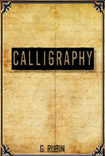 CALLIGRAPHY: Learn To Write Calligraphy Fonts & Creating Calligraphy Art In Days! (Calligraphy book, Calligraphy (Libero Su Font)