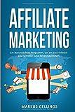 Affiliate Marketing: Ein durchdachtes Programm, um an das einfache und schnelle Geld heranzukommen