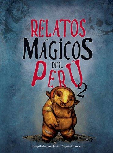 Relatos Mágicos del Perú 2 por Javier Zapata Innocenzi