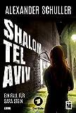 Shalom Tel Aviv (Sara Stein 2) (German Edition)