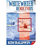 (WHITEWATER RENDEZVOUS ) BY Baldwin, Kim (Author) Paperback Published on (05 , 2006)