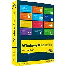 Windows 8 komplett: Das Praxisbuch (Sonstige Bücher M+T)