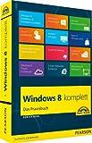 Windows 8 komplett: Das Praxisbuch (Sonstige Bücher M+T) - Günter Born