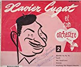 Xavier Cugat et son orchestre 2/ Mambo ay ay ay/ South/ The americano/ Gracias/ Anything Can-Happen-Mambo/ What a Diff'rence a day Made/ Humpty Dumpty/ Los Timbales