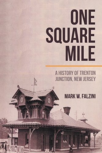 One Square Mile: A History of Trenton Junction, New Jersey (English Edition) -