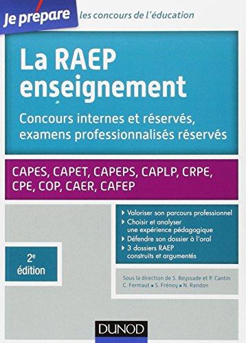 La Raep enseignement - 2e éd. - Concours internes et réservés, examens professionnalisés réservés: CAPES, CAPET, CAPEPS, CAPLP, CRPE, CPE, COP, CAER, CAFEP