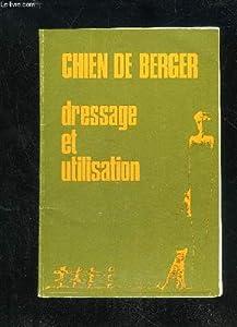 Chiens De Berger - Dressage Et Utilisation