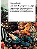 Gott haßt die Jünger der Lüge: Ein Versuch über Metal und Christentum: Metal als gesellschaftliches Zeitphänomen mit ethischen und religiösen Implikationen