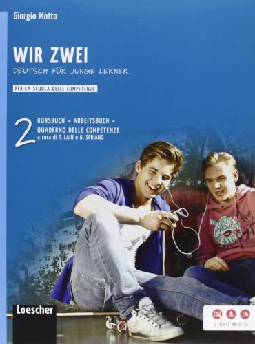 Wir zwei. Kursbuch-Arbeitsbuch-Quaderno delle competenze. Per la Scuola media. Con espansione online: 2