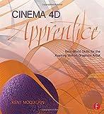 Cinema 4D Apprentice: Real-World Skills for the Aspiring Motion Graphics Artist (Appr...
