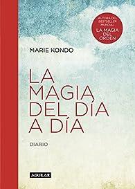 La magia del día a día par Marie Kondo