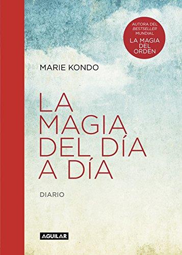 La magia del día a día (La magia del orden): Diario (Cuerpo y mente) por Marie Kondo