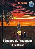 Image de L'Épopée du Voyageur, II. Le Héros
