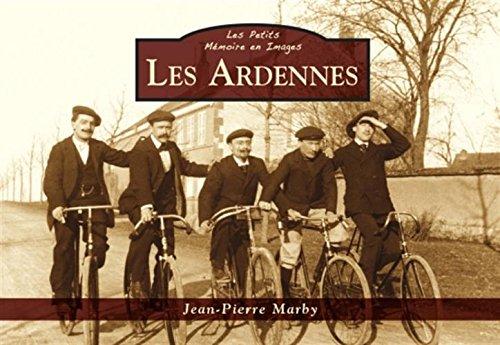 Ardennes (Les) - Les Petits Mémoire en Images par Jean-Pierre Marby