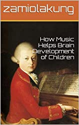 How Music Helps Brain Development of Children (English Edition)