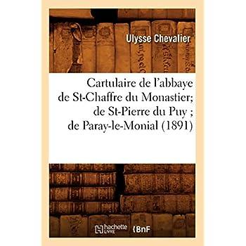 Cartulaire de l'abbaye de St-Chaffre du Monastier de St-Pierre du Puy de Paray-le-Monial (1891)