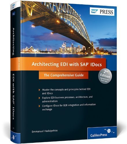 Architecting EDI with SAP IDocs: the Comprehensive Guide by Emmanuel Hadzipetros (2013-11-21)