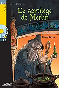 LFF : Le sortilège de Merlin + CD audio par Nicolas Gerrier