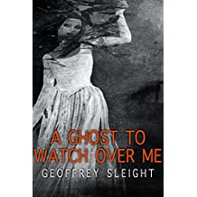 A Ghost To Watch Over Me