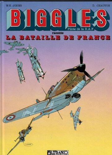 Biggles : La bataille de France par W-E Johns, Daniel Chauvin
