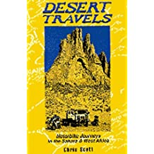 Desert Travels: Motorcycle Journeys in the Sahara and West Africa by Chris Scott (1996-10-16)
