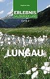 Erlebnis Salzburger Land Band 3: Lungau