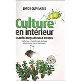 Culture en interieur: La Bible du jardinage indoor