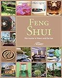 Feng Shui: Harmonie in Haus und Garten - -