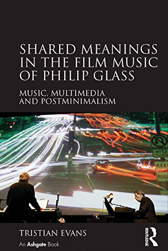 shared-meanings-in-the-film-music-of-philip-glass-music-multimedia-and-postminimalism